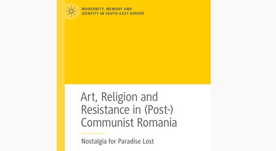 Cover of Art, Religion and Resistance in (Post-)Communist Romania. Nostalgia for Paradise Lost -by Maria A. Asavei