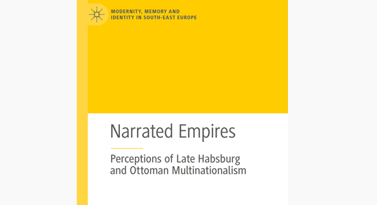 Cover of Narrated Empires - Perceptions of Late Habsburg and Ottoman Multinationalism