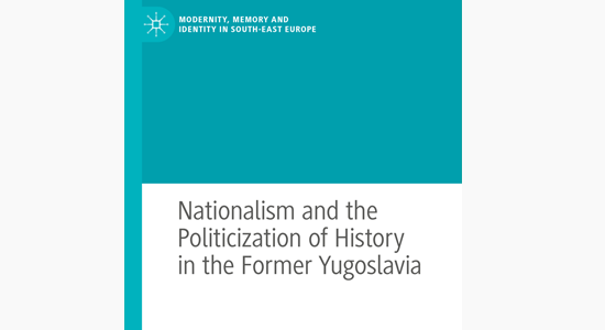 Cover of Nationalism and the Politicization of History in the Former Yugoslavia
